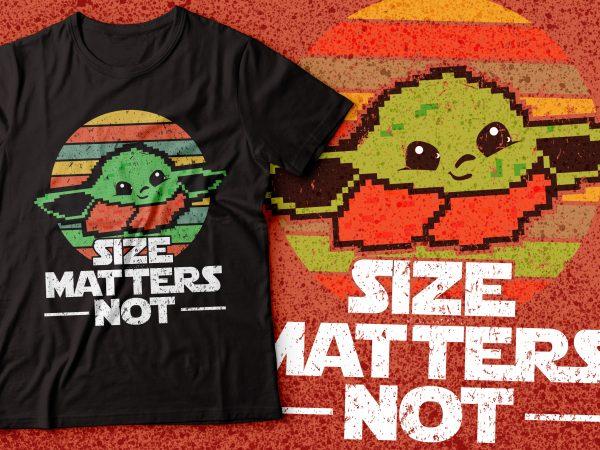Baby yoda size matters not tshirt design |star war jedi design | yoda design