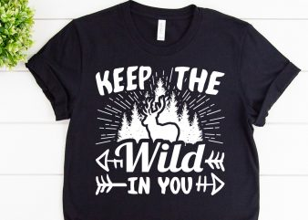 Keep the wild in you svg design for adventure mug