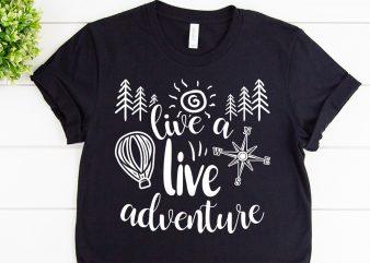 Live a live adventure svg design for adventure print