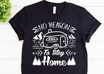 No reason to stay home svg design for adventure print