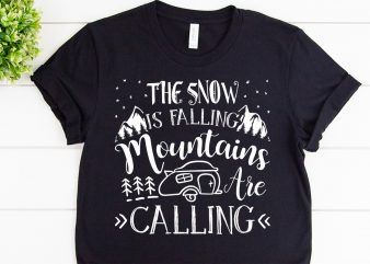 The snow is falling mountains are calling svg design for adventure print