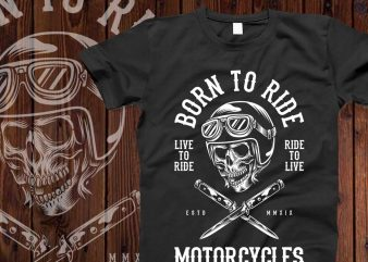 Born to ride motorcycles t-shirt design