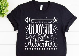 Enjoy the adventure svg design for adventure print