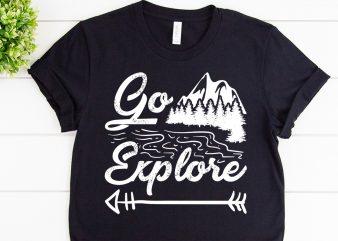 Go explore svg design for adventure tshirt