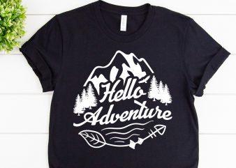 Hello adventure svg design for adventure handcraft