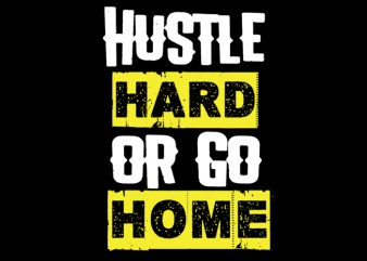 hustle haard vector t shirt