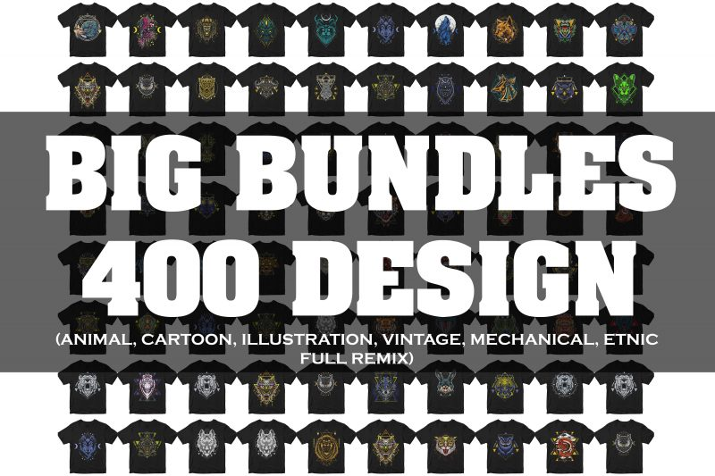 SUPER BIG BUNDLES 400 DESIGN PACK, ANIMAL, ETHNIC, CARTOON, ASTRONAUT, VINTAGE, REMIX t-shirt designs for sale