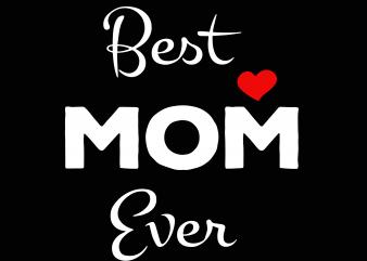 Best mom ever svg,Best mom everpng,Best mom ever,Best mom ever design,mom svg,mom design