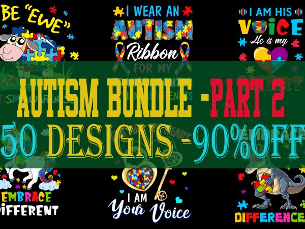 SPECIAL AUTISM AWARENESS PART 2- 50 EDITABLE DESIGNS – 90% OFF – PSD and PNG – LIMITED TIME ONLY!