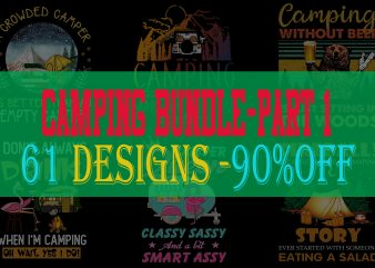 Special Camping Bundle Part 1 – 61 Designs – 90% OFF