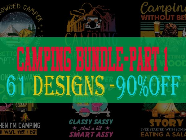 Special Camping Bundle Part 1 – 61 Designs – 90% OFF