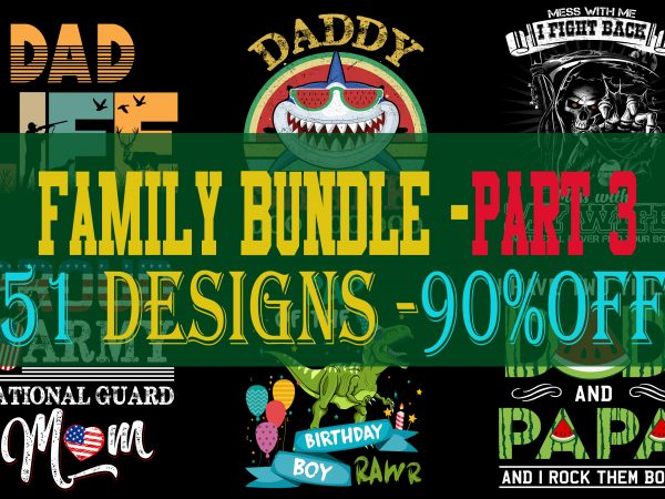 SPECIAL FAMILY BUNDLE PART 3- 51 EDITABLE DESIGNS – 90% OFF – PSD and PNG – LIMITED TIME ONLY!