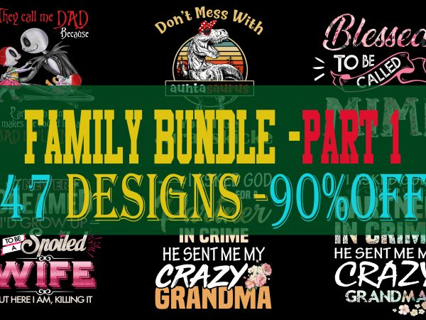 SPECIAL FAMILY BUNDLE PART 1- 47 EDITABLE DESIGNS – 90% OFF – PSD and PNG – LIMITED TIME ONLY!