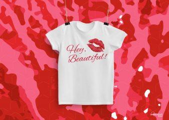 Hey Beautiful T-Shirt Design