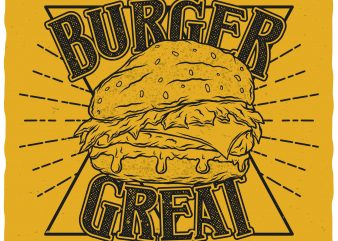 Make burger great again. Editable vector t-shirt design.