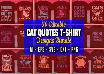 50 Cat Quotes Editable T shirt Designs Bundle