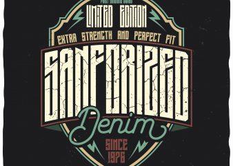 Sanforized Denim. Editable vector t-shirt design.