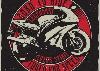 Born to ride. Tuned for speed. Editable vector t-shirt design.