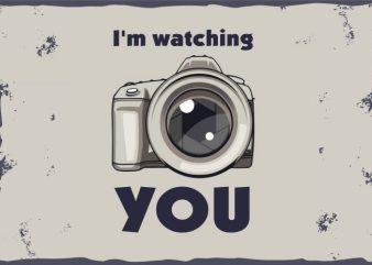 Photographer t shirt illustrations. I'm watching you