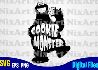 Cookie Monster, Sesame Street, Cookie, Cookie Monster svg, Sesame Street svg, Funny Sesame Street design svg eps, png files for cutting machines and print t shirt designs for sale t-shirt design png