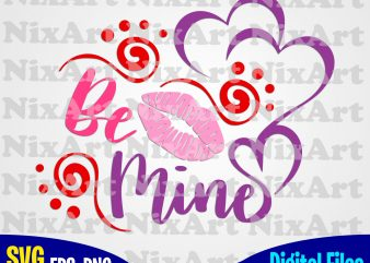 Be mine, Love, Valentine, Lips, Heart, Funny design svg eps, png files for cutting machines and print t shirt designs for sale