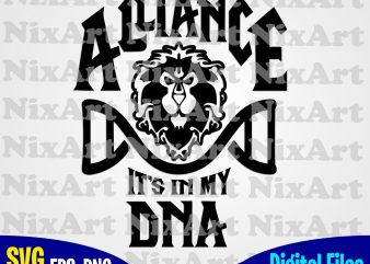 Alliance It's in my DNA, World of Warcrat, Alliance, Game, WOW, Funny design svg eps, png files for cutting machines and print t shirt designs for sale t-shirt design png