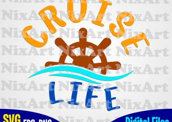 Cruise, Summer, Sea, Vacation, Life, Funny summer design svg eps, png files for cutting machines and print t shirt designs for sale t-shirt design png