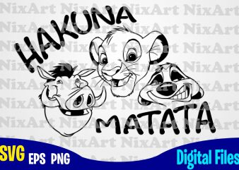 Hakuna Matata, Lion King, Timon, Pumba, Simba, Funny Lion King design svg eps, png files for cutting machines and print t shirt designs for sale t-shirt design png