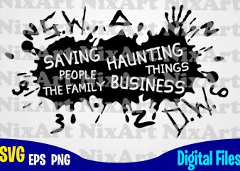 Supernatural, Saving people Haunting things the Family Business, Dean, Sam, Winchester, Superhero, Funny Superhero design svg eps, png files for cutting machines and print t shirt designs for sale t-shirt design png