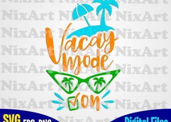 Vacay mode on, Beach, Summer, Sea, Vacation, Life, Funny summer design svg eps, png files for cutting machines and print t shirt designs for sale t-shirt design png