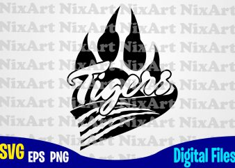 Tigers, School Team Pride Mascot, Tiger, Team Mascot, Claw, Paw, Sport, Game day, Tiger svg, Sport svg, Funny Sport design svg eps, png files for cutting machines and print t shirt designs for sale t-shirt design png