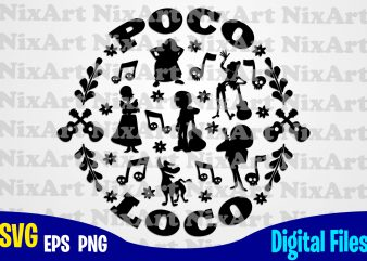Poco Loco, Coco, Miguel, Skull , Day of the Dead, Guitar, Funny Coco design svg eps, png files for cutting machines and print t shirt designs for sale t-shirt design png