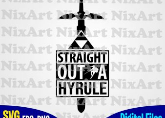 Straight Outta Hyrule, Straight Outta, Legend Of Zelda, Zelda, Hyrule, Funny Zelda design svg eps, png files for cutting machines and print t shirt designs for sale t-shirt design png