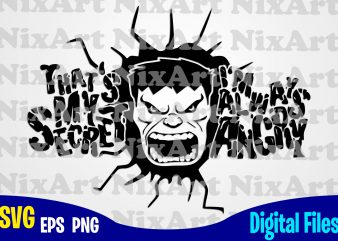 That's My Secret – I'm Always Angry, Hulk, Avengers , Marvel, Hulk svg, Avengers svg, Marvel svg, Funny Superheroes design svg eps, png files for cutting machines and print t shirt designs for sale t-shirt design png