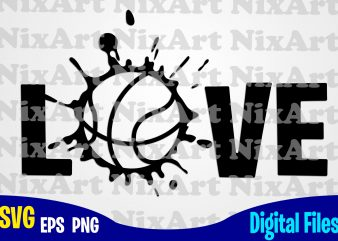 Love, Basketball, Ball, Sports , Basketball svg, Ball svg, Sports svg, Funny Basketball design svg eps, png files for cutting machines and print t shirt designs for sale t-shirt design png