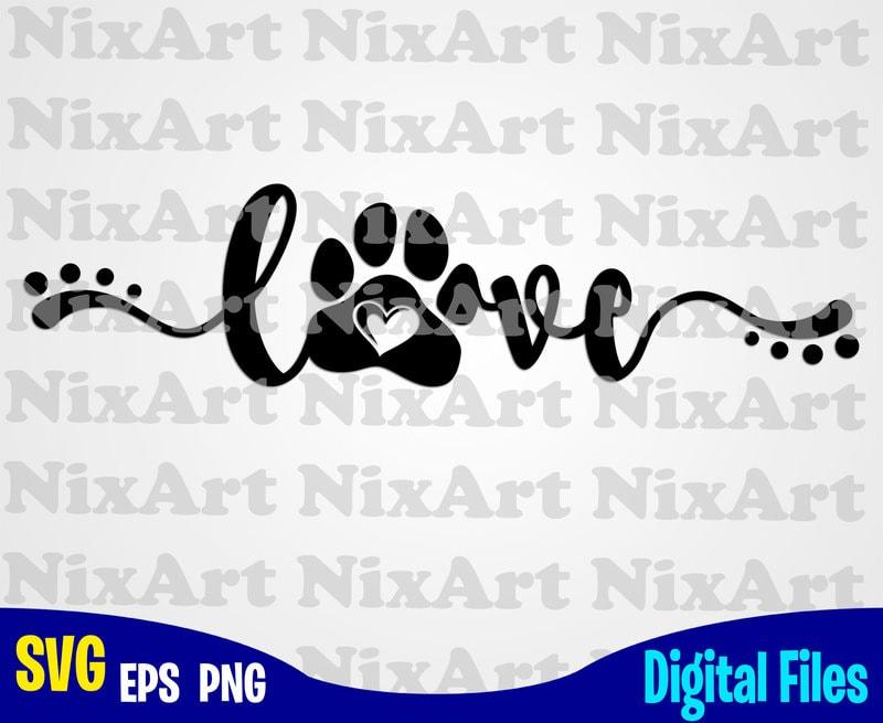 Download Love, Dog, Paw, Dog, Dog lover, Pet, Funny animal design ...