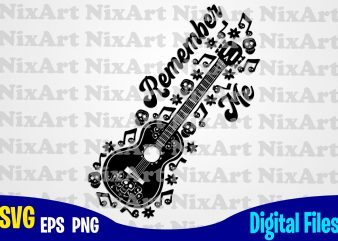 Remember me, Coco, Miguel, Skull , Day of the Dead, Guitar, Funny Coco design svg eps, png files for cutting machines and print t shirt designs for sale t-shirt design png