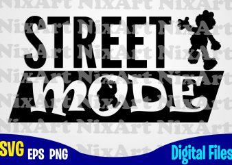Street Mode, Sesame Street, Sesame Street svg, Funny Sesame Street design svg eps, png files for cutting machines and print t shirt designs for sale t-shirt design png