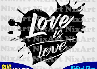 Love is Love, Blob, Ink, Blot, Love, Valentine, Heart, Funny design svg eps, png files for cutting machines and print t shirt designs for sale