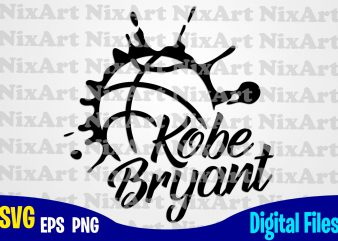 Kobe Bryant, Basketball, Ball, Sports , Basketball svg, Ball svg, Sports svg, Funny Basketball design svg eps, png files for cutting machines and print t shirt designs for sale t-shirt design png