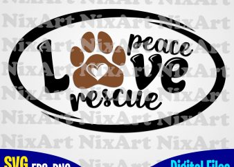 Peace Love Rescue, Dog, Dog, Dog lover, Pet, Funny animal design svg eps, png files for cutting machines and print t shirt designs for sale t-shirt design png