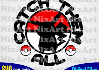Catch them all, Pokemon svg, Pikachu svg, Detective Pikachu svg, eps, png files for cutting machines and print t shirt designs for sale
