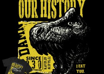 T-REX DINOSAUR HISTORY t-shirt design for sale
