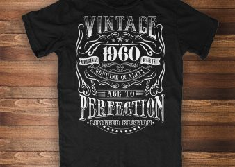 Vintage 1960 – Age to Perfection commercial use t-shirt design