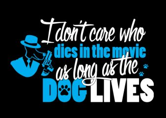 I dont care who dies t shirt design to buy