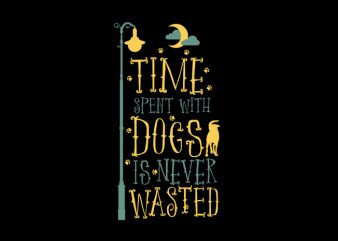 Time spent with dogs t shirt designs for sale