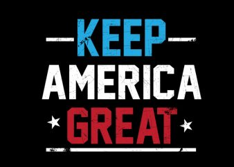 Keep America Great buy t shirt design artwork