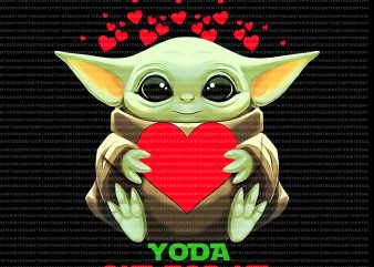 Yoda one for me png,yoda one for me valentine,Baby yoda valentines png,Happy valentine's day png,Happy valentine's day baby yoda png,Happy valentine's day baby yoda t-shirt design png