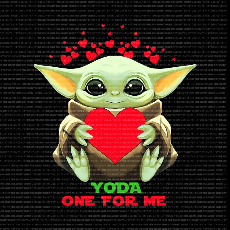 Yoda one for me png,yoda one for me valentine,Baby yoda valentines png,Happy valentine's day png,Happy valentine's day baby yoda png,Happy valentine's day baby yoda vector shirt designs