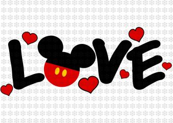 Valentine's Day SVG, Mickey, Valentine, Love svg, mickey funny, valentine svg, love mickey svg, png, dxf, eps ai files t shirt vector art